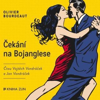 Čekání na Bojanglese - Bourdeaut Olivier [Audio-kniha ke stažení]